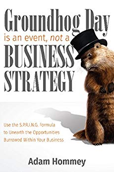 adam-hommey-groundhog-day-is-an-event-not-a-business-strategy