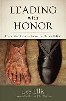 lee-ellis-leading-with-honor-leadership-lessons-hanoi-hilton