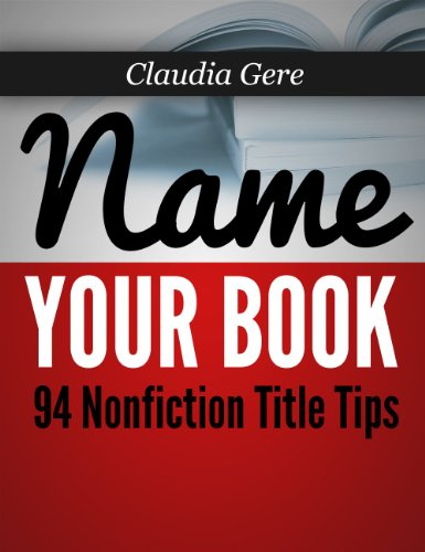 claudia-gere-name-your-book-94-nonfiction-title-tips