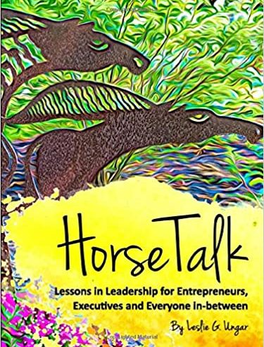 leslie-ungar-horse-talk-lessons-in-leadership-for-entrepreneurs-executives-everyone-in-between