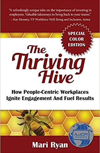 mari-ryan-the-thriving-hive-how-people-centric-workplaces-ignite-engagement-fuel-results